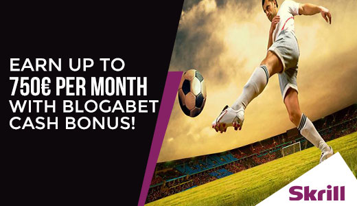 Skrill - Earn up to 750€ per month with Blogabet cash bonus!